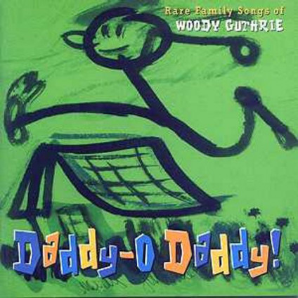 Daddy-O Daddy! Rare Family Songs Of Woody Guthrie - Various - CD