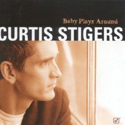 Baby Plays Around - Curtis Stigers - CD