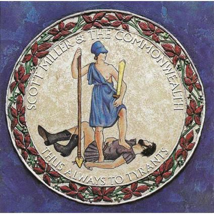 Thus Always To Tyrants - Scott Miller & The Commonwealth - CD