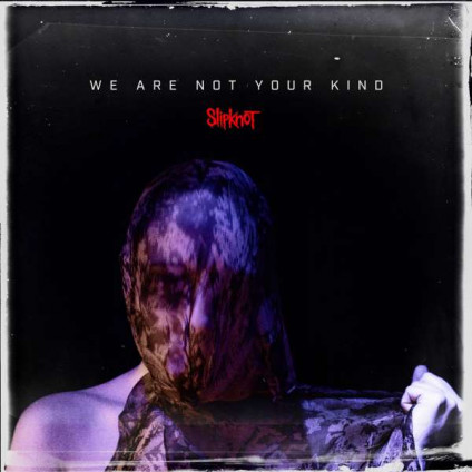 We Are Not Your Kind - Slipknot - CD