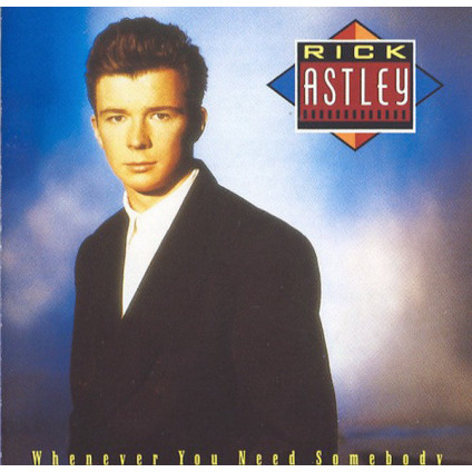 Whenever You Need Somebody - Rick Astley - CD