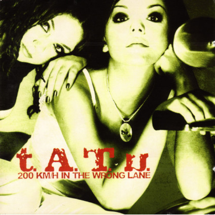 200 KM/H In The Wrong Lane - t.A.T.u. - CD