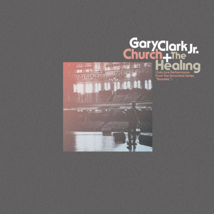 "Church + The Healing - Gary Clark Jr. - 10"""
