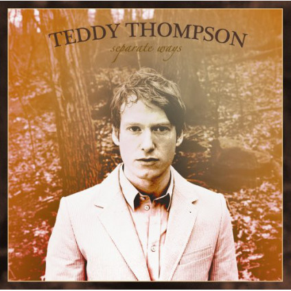 Separate Ways - Teddy Thompson - CD