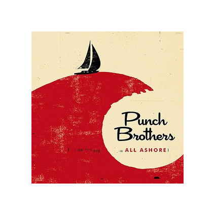 All Ashore - Punch Brothers - CD