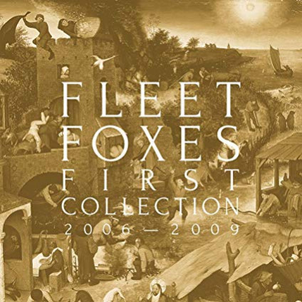 First Collection: 2006 - 2009 (10Th Anniversary) - Fleet Foxes - CD