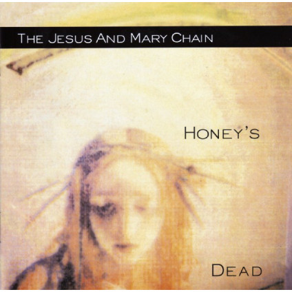 Honey's Dead - The Jesus And Mary Chain - CD