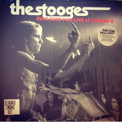 Have Some Fun: Live At Ungano's - The Stooges - LP