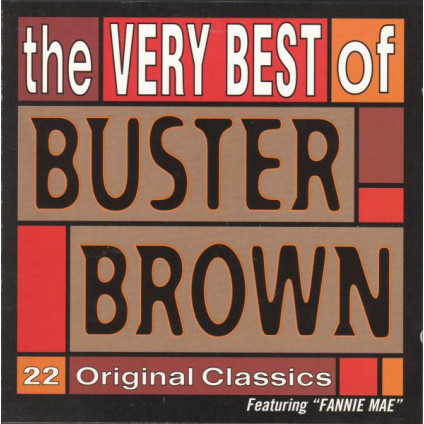 The Very Best Of Buster Brown (22 Original Classics) - Buster Brown - CD