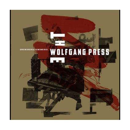 Unremembered Remembered - The Wolfgang Press - LP