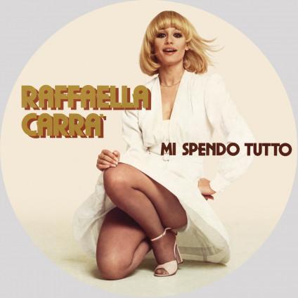 Mi Spendo Tutto (Picture Disc) - Carra' Raffaella - LP