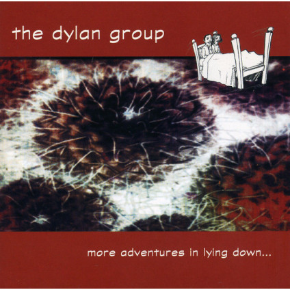More Adventures In Lying Down... - The Dylan Group - CD