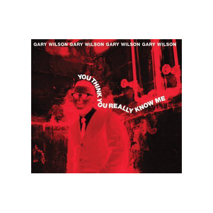 You Think You Really Know Me - Gary Wilson - CD