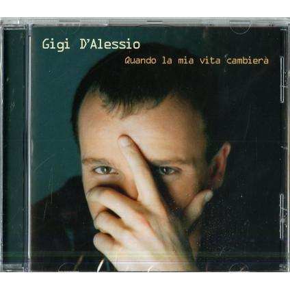 Quando La Mia Vita Cambierà - Gigi D'Alessio - CD