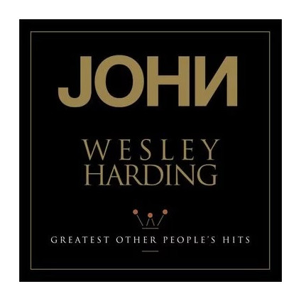 Greatest Other People's Hits - John Wesley Harding - LP