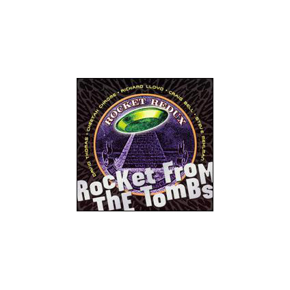 Rocket Redux - Rocket From The Tombs - CD