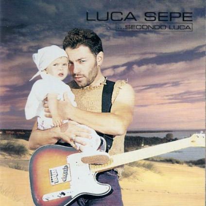 ...Secondo Luca - Sepe Luca - CD