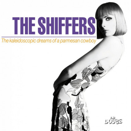 The Kaleidoscopic Dreams Of A Parmesan Cowboy - The Shiffers - CD