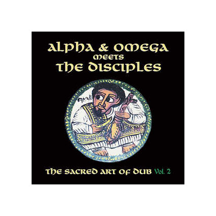 Sacred Art Of Dub Volume 2 (Rsd 2020) - Alpha & Omega Meets The Disciples - LP