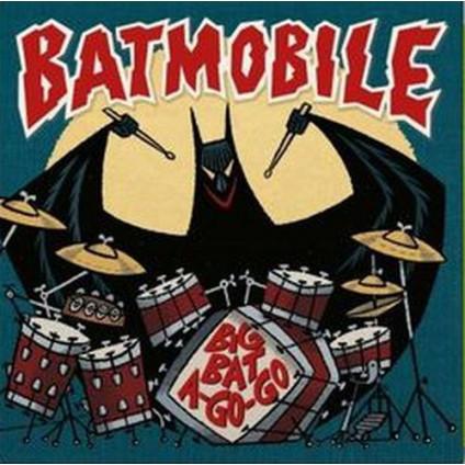 """Big Bat A Go-Go - Batmobile - 7"""""""