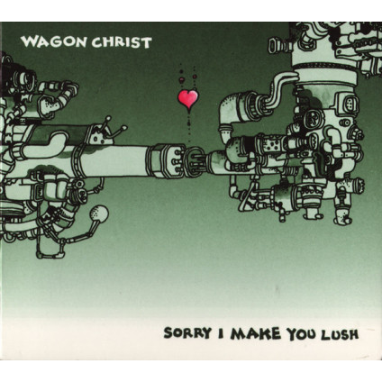Sorry I Make You Lush - Wagon Christ - CD