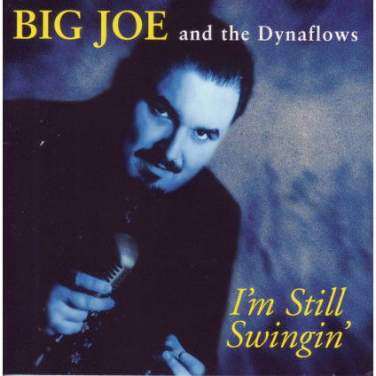 I'm Still Swingin' - Big Joe And The Dynaflows - CD