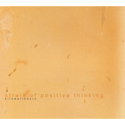 Strain Of Positive Thinking - Kilowatthours - CD