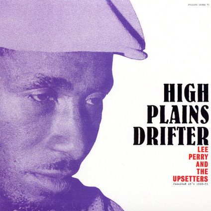 High Plains Drifter - Jamaican 45's 1968-73 - Lee Perry And The Upsetters - LP