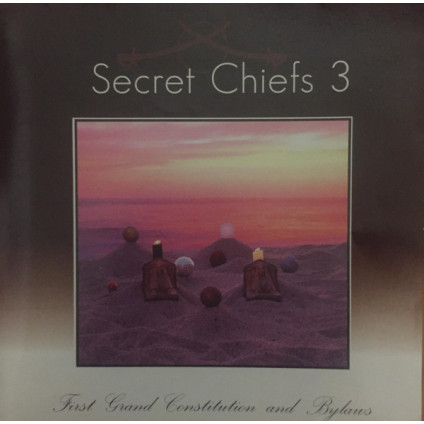 First Grand Constitution And Bylaws - Secret Chiefs 3 - CD