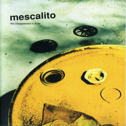 We Disappeared In Style - Mescalito - CD