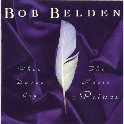 When Doves Cry: The Music Of Prince - Bob Belden - CD