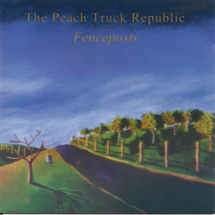 Fenceposts - The Peach Truck Republic - CD