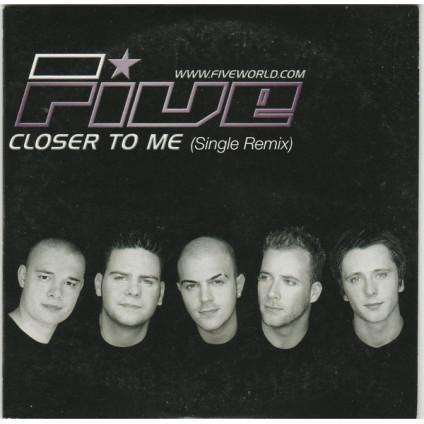 Closer To Me (Single Remix) - Five - CD-S