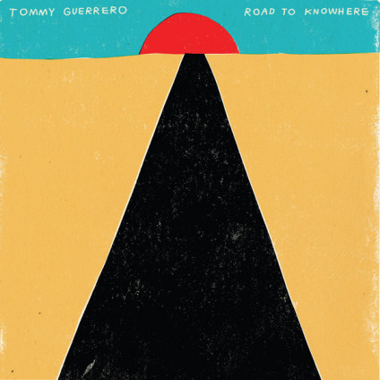 Road To Knowhere - Tommy Guerrero - LP