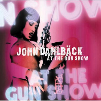 At The Gun Show - John Dahlbäck - CD