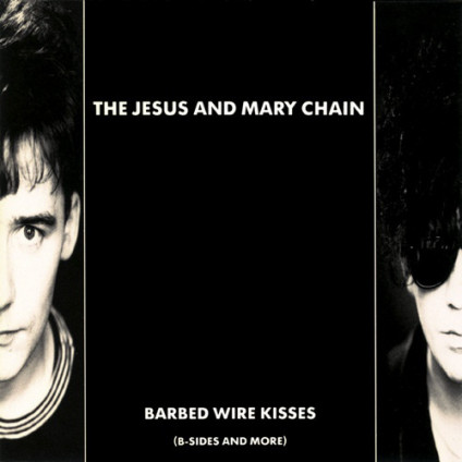 Barbed Wire Kisses (B-Sides And More) - The Jesus And Mary Chain - LP