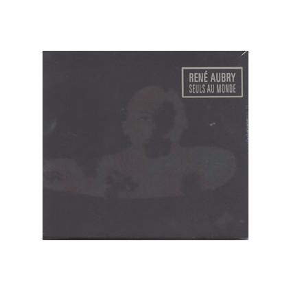Seuls Au Monde - René Aubry - CD