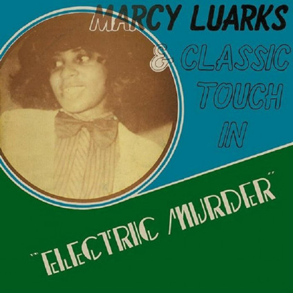 Electric Murder - Marcy Luarks & Classic Touch - LP