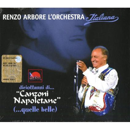Diciottanni Di... ''Canzoni Napoletane'' (...Quelle Belle) - Renzo Arbore L'Orchestra Italiana - CD