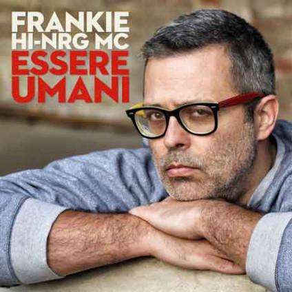 Essere Umani - Frankie Hi-NRG MC - CD