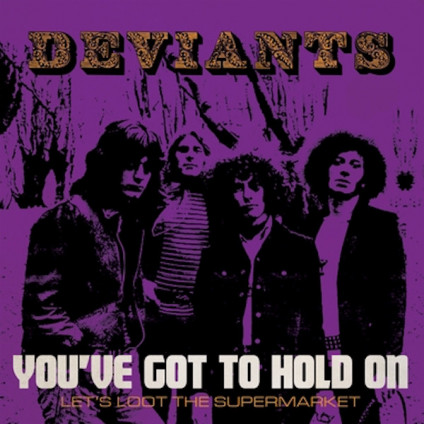 """You've Got To Hold On - The Deviants - 7"""""""