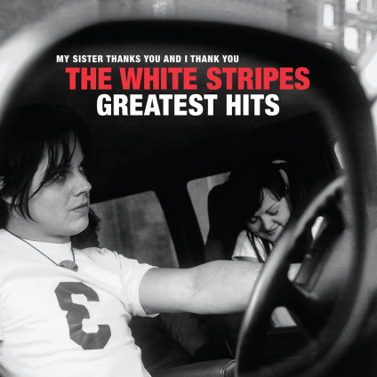 My Sister Thanks You And I Thank You The White Stripes Greatest Hits - The White Stripes - LP