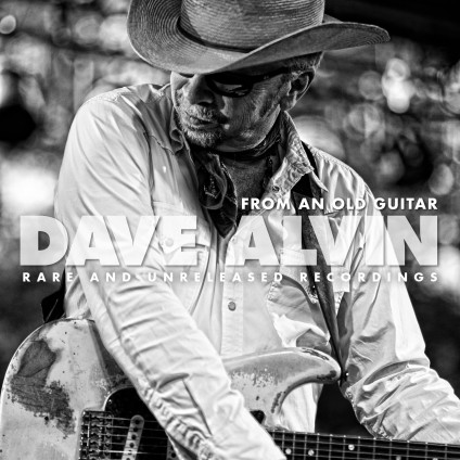 From An Old Guitar: Rare And Unreleased Recordings - Dave Alvin - LP