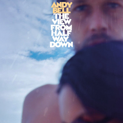 The View From Halfway Down - Andy Bell - LP